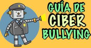 Guía de Ciberbullying para